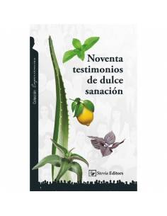 """Libro """"Noventa Testimonios de dulce sanación"""" de Stevia Editors"""